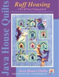 Ruff Housing Quilt Pattern by Java House Quilts