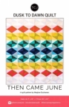 Then Came June - Dusk to Dawn Quilt Pattern by Meghan Buchanan