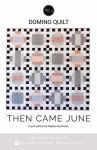 Then Came June - Domino Quilt Pattern by Meghan Buchanan