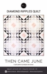 Then Came June - Diamond Ripples Quilt Pattern by Meghan Buchanan