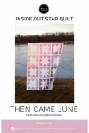 Then Came June - Inside Out Star Quilt Pattern by Meghan Buchanan