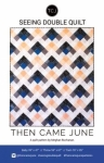 Then Came June - Seeing Double Quilt Pattern by Meghan Buchanan