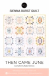 Then Came June - Sienna Burst Quilt Pattern by Meghan Buchanan
