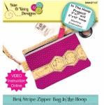 Hexi Stripe Zipper Bag In the Hoop by Sue O