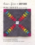 Alison Glass - Mini Series Criss Cross Block Pattern