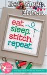 Eat. Sleep. Stitch. Repeat. Cross Stitch Pattern by Lori Holt