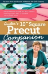 Quilter's 10 Inch Square Precut Companion by C&T Publishing