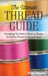 The Ultimate Thread Guide Booklet by Becky Goldsmith
