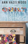 The Quilt Left Behind Novel by Ann Hazelwood