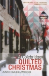 A Colebridge Quilted Christmas Novel by Ann Hazelwood