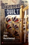 The Basement Quilt Novel by Ann Hazelwood - Softcover