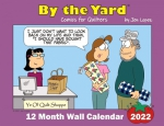 By the Yard 2022 Wall Calendar for Quilters