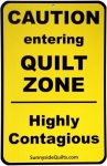 Sewing Room Signs - Caution Entering Quilt Zone 5.5 x 8.5
