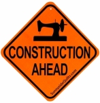Sewing Room Signs - Construction Ahead 5.5 x 5.5