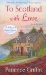 Novel - To Scotland With Love #1 by Patience Griffin