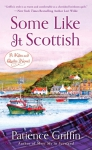 Novel - Some Like It Scottish #3 by Patience Griffin