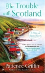 Novel - The Trouble With Scotland #5 by Patience Griffin