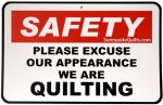 Sewing Room Signs - Safety Please Excuse Our Appearance We Are Quilting 8.5 x 5.5