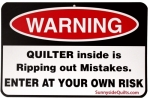 Sewing Room Signs - Warning Quilter Inside is Ripping Out Mistakes 8.5 x 5.5